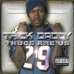 I'm A Thug (Explicit Album Version) - Trick Daddy