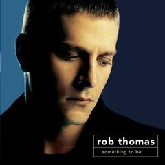 Lonely No More by Rob Thomas