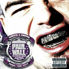 Just Paul Wall (Explicit Screwed and Chopped Album Version)