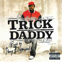 Bet That [feat. Chamillionaire and GoldRush] [Explicit Album Version] - Trick Daddy