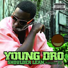 Shoulder Lean [Featuring T.I.]   (Same as Explicit Album Version)