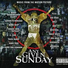 Any Given Sunday [feat. Guru & Common] (Explicit Soundtrack Version)