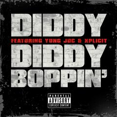 Diddy Boppin' (feat. Yung Joc and Xplicit)