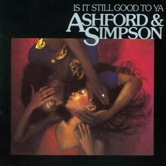 Is It Still Good To Ya - Ashford & Simpson