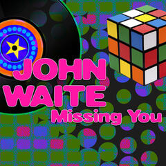 Missing You (Re-Recorded / Remastered) - John Waite