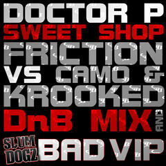 Sweet Shop (Friction, Camo and Krooked Drum and Bass Mix)