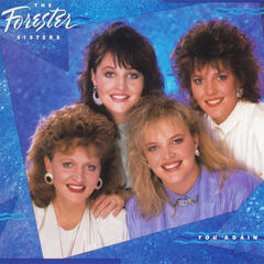 [I'd Choose] You Again - The Forester Sisters