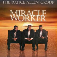 Miracle Worker - The Rance Allen Group