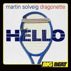 Hello (feat. Dragonette) - Martin Solveig