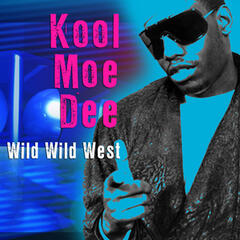 Wild Wild West (Re-Recorded / Remastered) - Kool Moe Dee