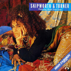 Thinking About Your Love (Original 7 Inch Edit) - Skipworth and Turner