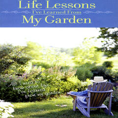 Life Lessons I've Learned From My Garden Pt. 11