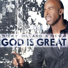 God Is Great - Ricky Dillard & New G