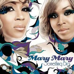 Something Big (Album Version) - Mary Mary