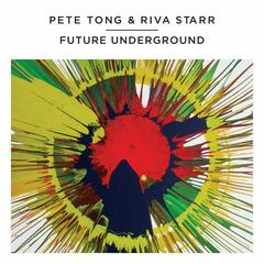 Pete Tong & Riva Starr - Future Underground - Bonus Mix 2 by River Starr