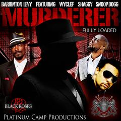 Murderer (feat. Wyclef Jean, Snoop Dogg & Shaggy)