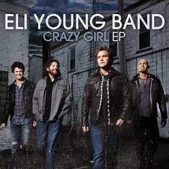 Crazy Girl - Eli Young Band