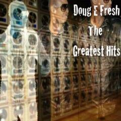 The Show - Doug E. Fresh