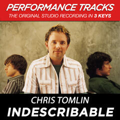 Indescribable (Performance Track In Key Of B With Background Vocals)