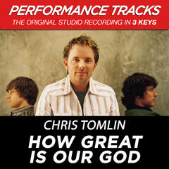 How Great Is Our God (Performance Track In Key Of E)
