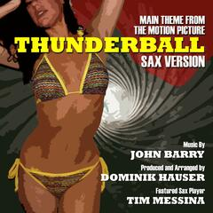 Thunderball - Theme from the Motion Picture - Sax Remix (feat. Dominik Hauser & Tim Messina)