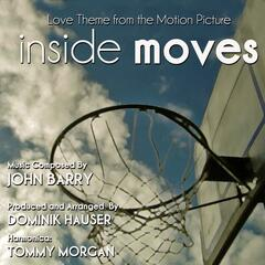 Inside Moves - Love Theme from the Motion Picture (feat. Dominik Hauser & Tommy Morgan)