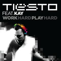 Work Hard, Play Hard (Radio Mix) - Tiësto