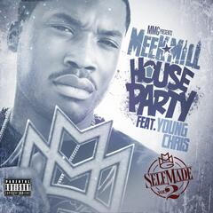 House Party (feat. Young Chris) - Meek Mill