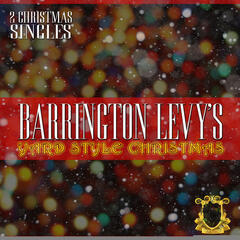 Barrington Levy's Yard Style Christmas 2