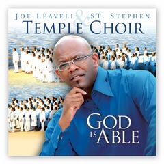 God Is Able by Joe Leavell And The St. Stephen Temple Choir