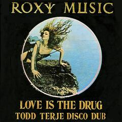 Love Is The Drug (Todd Terje Disco Dub)