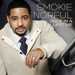 Once in a Lifetime - Smokie Norful