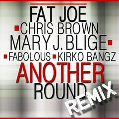 Another Round (Remix) - Fat Joe