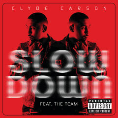 Slow Down - Clyde Carson