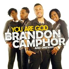 You Are God - Brandon Camphor & Oneway