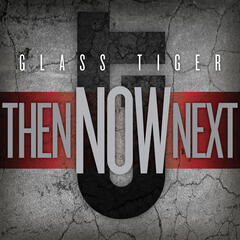Don't Forget Me (When I'm Gone) (2012 - Remaster) - Glass Tiger