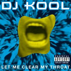 Let Me Clear My Throat - DJ Kool
