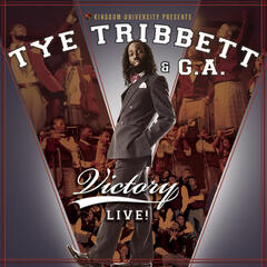 Everything Will Be Alright (Live) - Tye Tribbett & G.A.