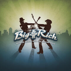 Lost In This Moment - Big & Rich