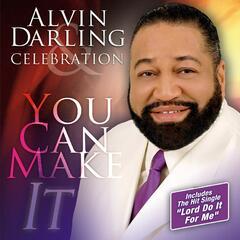 You Can Make It - Alvin Darling & Celebration