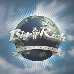 Comin' To Your City - Big & Rich