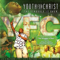 The Struggle Is Over - Youth for Christ