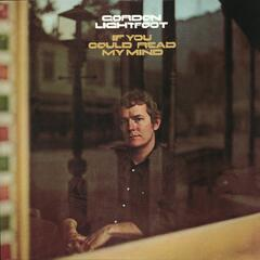 If You Could Read My Mind - Gordon Lightfoot