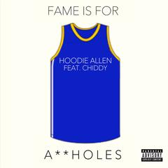 Fame Is for Assholes (feat. Chiddy)