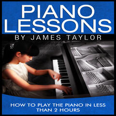 How to Play the Piano In Less Than 2 Hours, Pt. 1 of 5