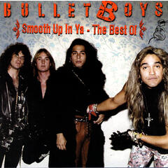 Smooth up In Ya - Bullet Boys