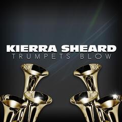 Trumpets Blow - Kierra