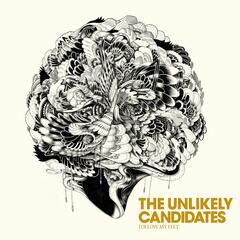 Follow My Feet - The Unlikely Candidates
