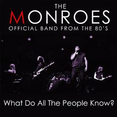 What Do All the People Know? (Complete Song and Extra Lyrics - From Original Monroes of the 80's) - The Monroes