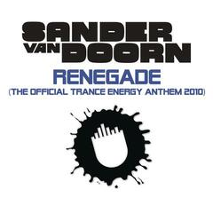 Renegade (The Official Trance Energy Anthem 2010) (Sean Truby Remix)